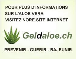 Plus d'informations sur l'Aloe vera : www.geldaloe.ch